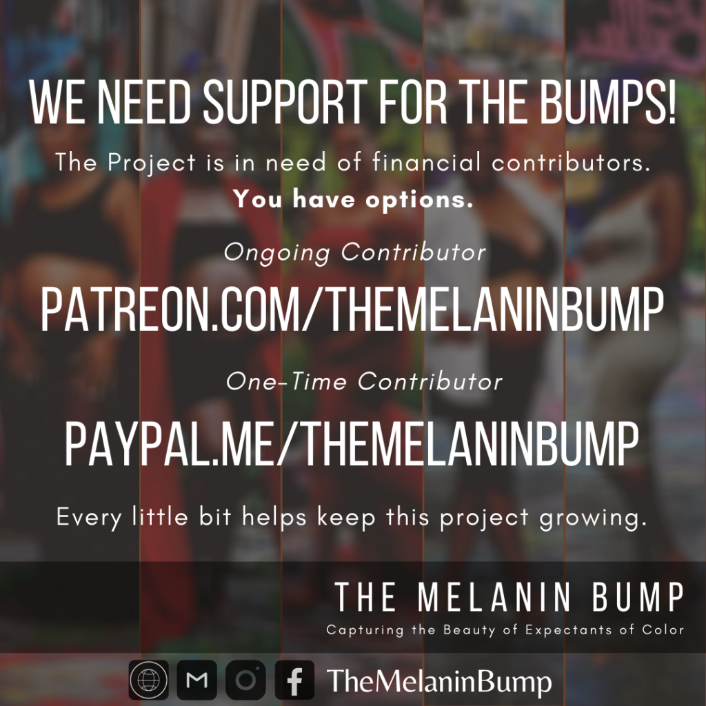 e need supporters for the melanin bumps participating in The Melanin Bump Project. Solicitations for donors, contributors, and subscribers
